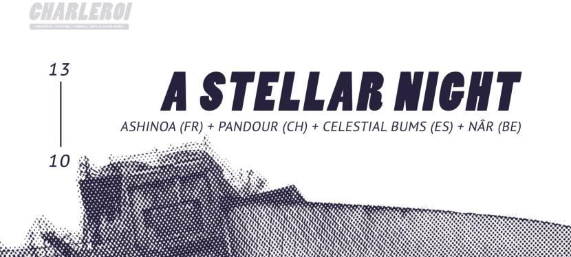 A Stellar Night: Pandour / Ashinoa / Celestial Bums / NÂR inBrussels
