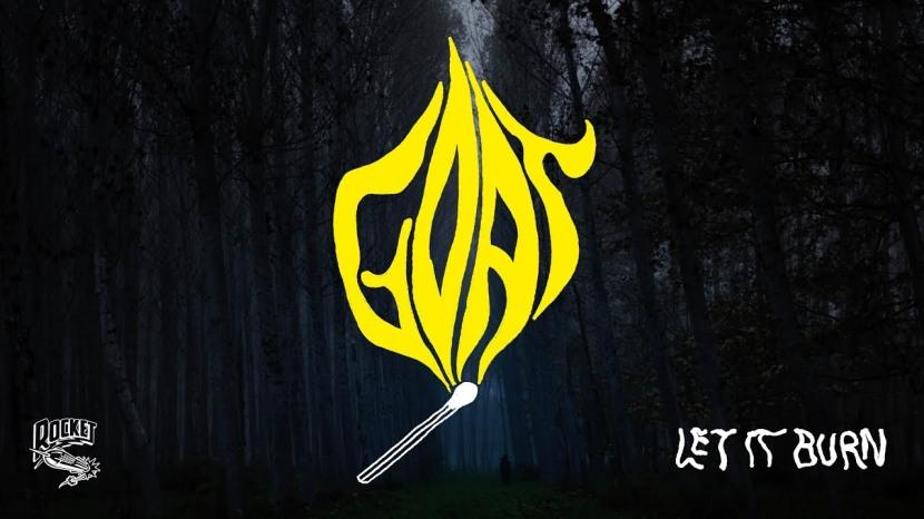 Let it Burn byGoat