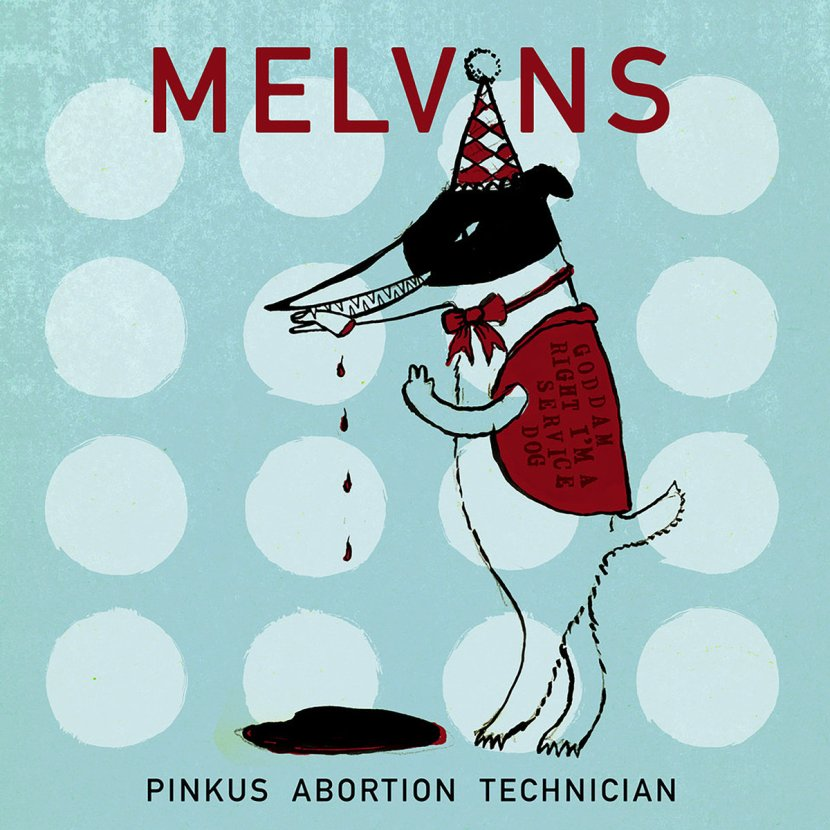Pinkus Abortion Technician by Melvins