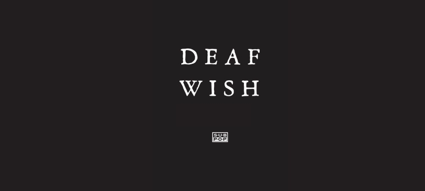 Australian post-punk Deaf Wish