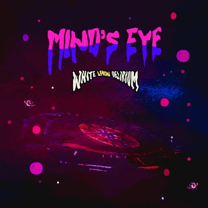 White Lemon Delirium release 'Mind's Eye'