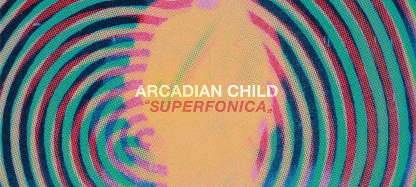 Arcadian Child releaseSuperfonica