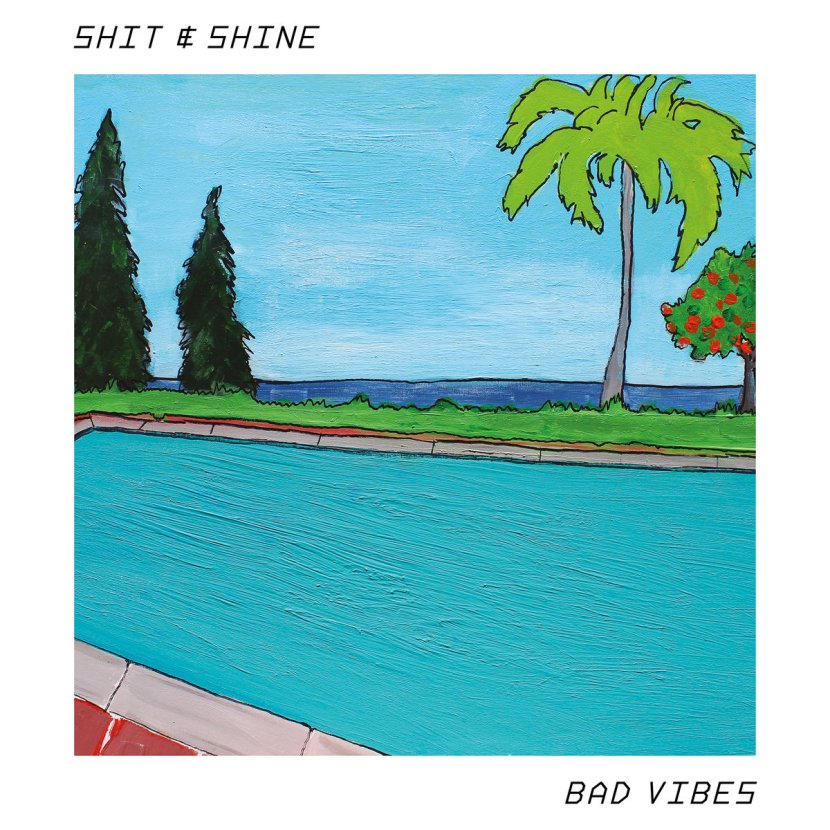 Shit and Shine release Bad Vibes