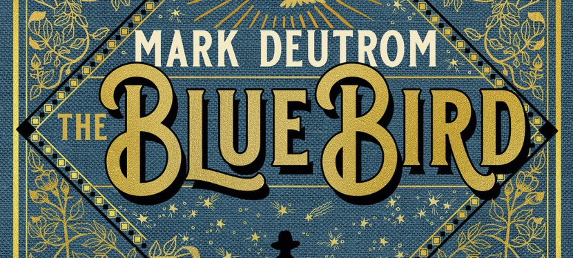 Mark Deutrom: The Blue Bird