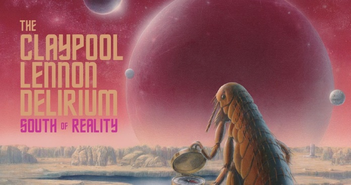 The Claypool Lennon Delirium release South of Reality