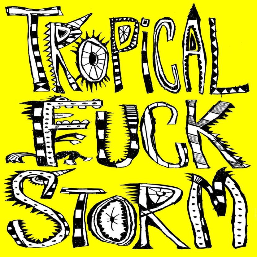 New music from Tropical FuckStorm