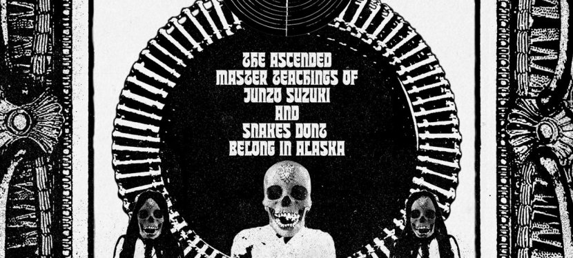 Junzo Suzuki & Snakes Don't Belong In Alaska – The Ascended Master Teachings Of Suzuki Junzo & Snakes Don't Belong In Alaska (2xLP)