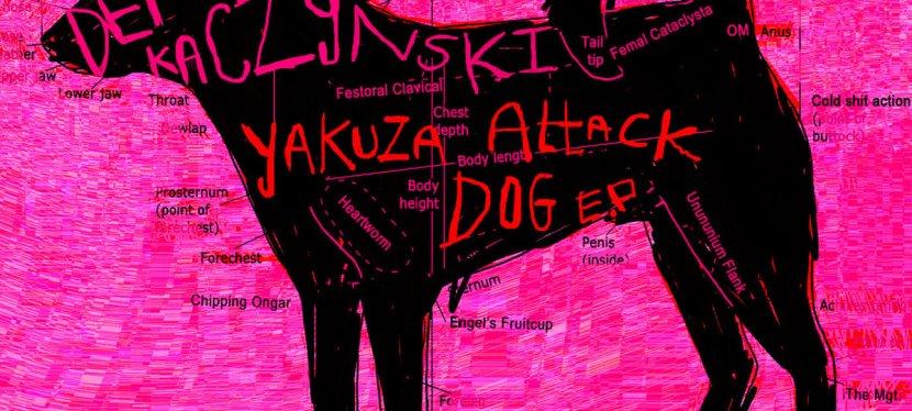 Dead Kaczynski release 'Yakuza AttackDog'