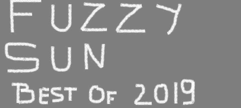 Best of 2019 by Fuzzy Sun